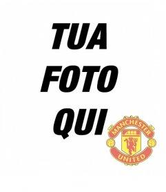 Fotomontaggio in cui si può mettere lo scudo del Manchester United nella foto