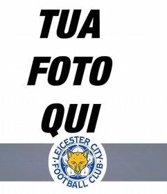 Fotomontaggio di squadra di calcio Leicester aggiungere la fotografico online
