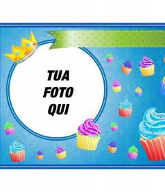 """Scheda di compleanno con cupcake colorato e una corona d""""oro in una cornice rotonda in cui è possibile inserire un""""immagine e aggiungere testo"""