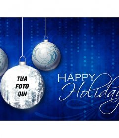 Scheda Holidays felice con tre palle di Natale e la tua foto